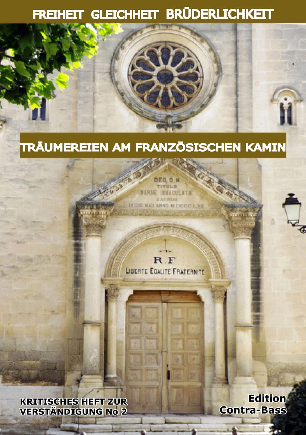 Freiheit, Gleichheit, Brüderlichkeit – Träumereien am französischen Kamin,  Culture & Contact, Contra Bass, Verlag