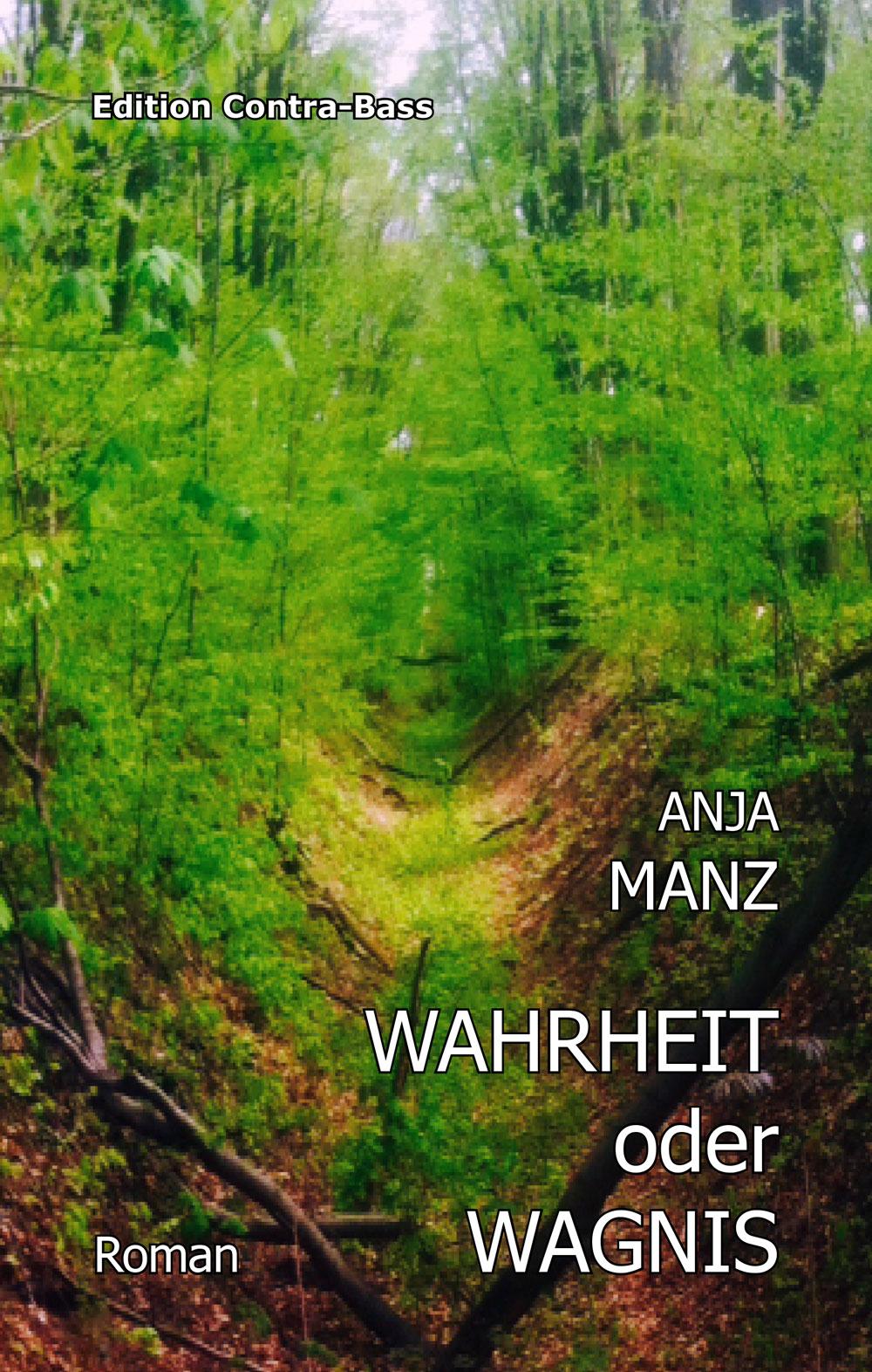Wahrheit oder Wagnis, Anja Manz, contra-bass, verlag