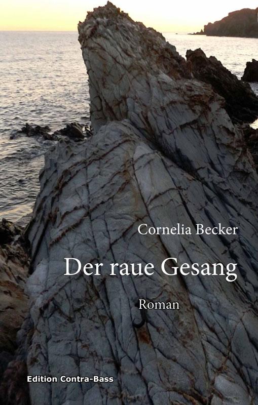 Der raue Gesang, Cornelia Becker, contra-bass, verlag