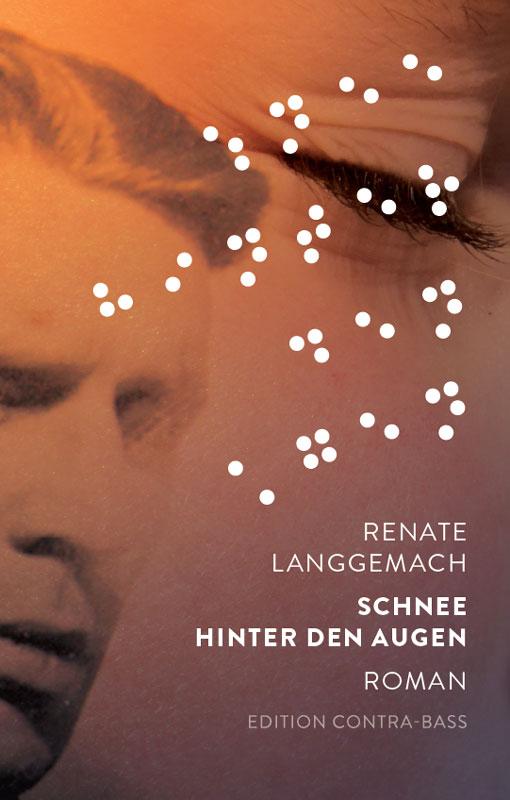 Schnee hinter den Augen, Renate Langgemach, contra-bass, verlag